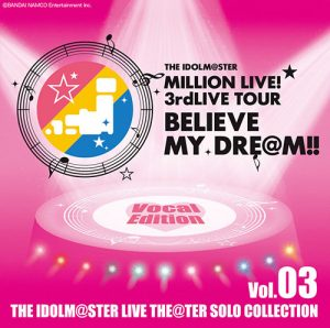 THE IDOLM@STER LIVE THE@TER SOLO COLLECTION Vol.03