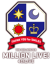 THE IDOLM@STER MILLION LIVE! 4thLIVE TH@NK YOU for SMILE!!