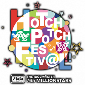 THE IDOLM@STER 765 MILLIONSTARS HOTCHPOTCH FESTIV@L!!